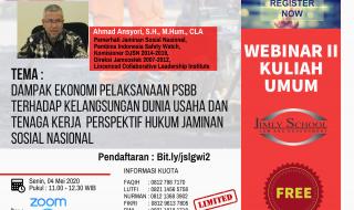 JOIN NOW FREE - WEBINAR II - KULIAH UMUM : DAMPAK EKONOMI PELAKSANAAN PSBB TERHADAP KELANGSUNGAN DUNIA USAHA DAN TENAGA KERJA  PERSPEKTIF HUKUM JAMINAN SOSIAL NASIONAL